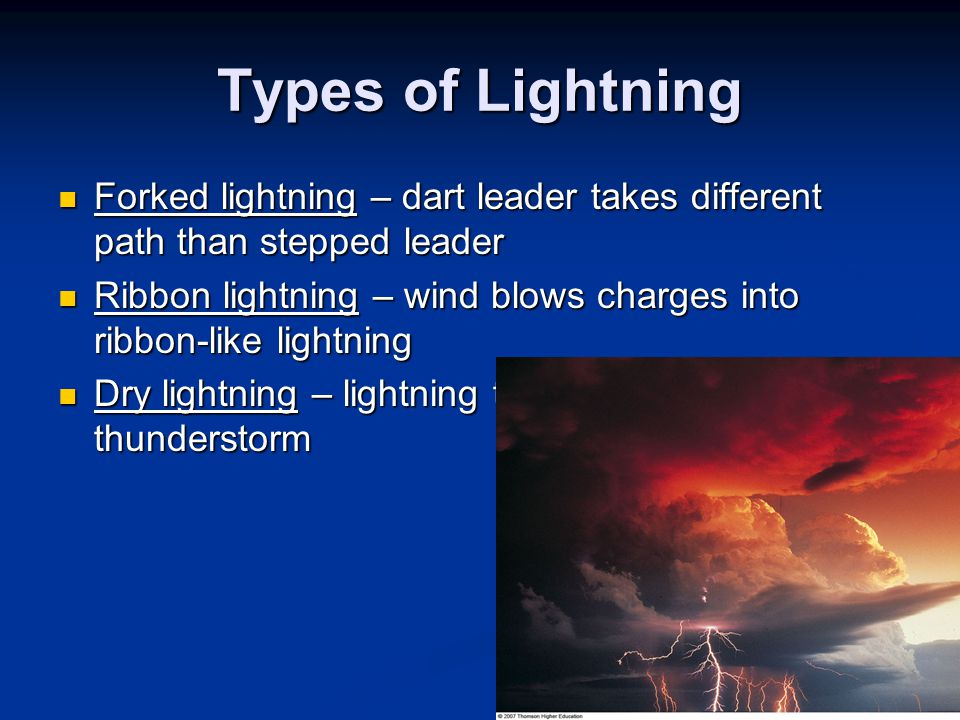 Types of Lightning Forked lightning – dart leader takes different path than stepped leader.