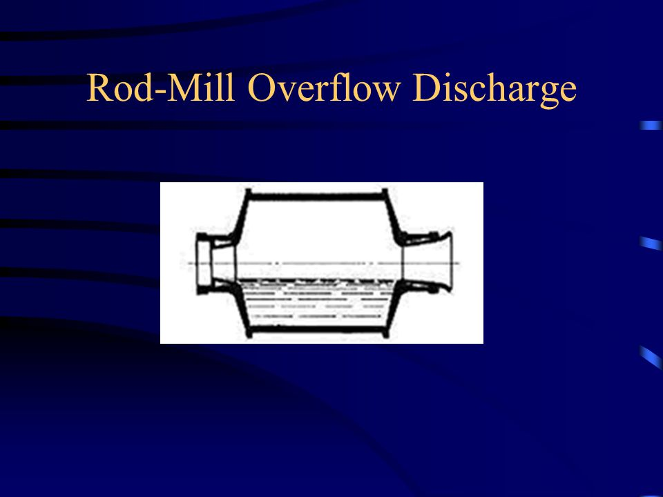 Rod-Mill Overflow Discharge
