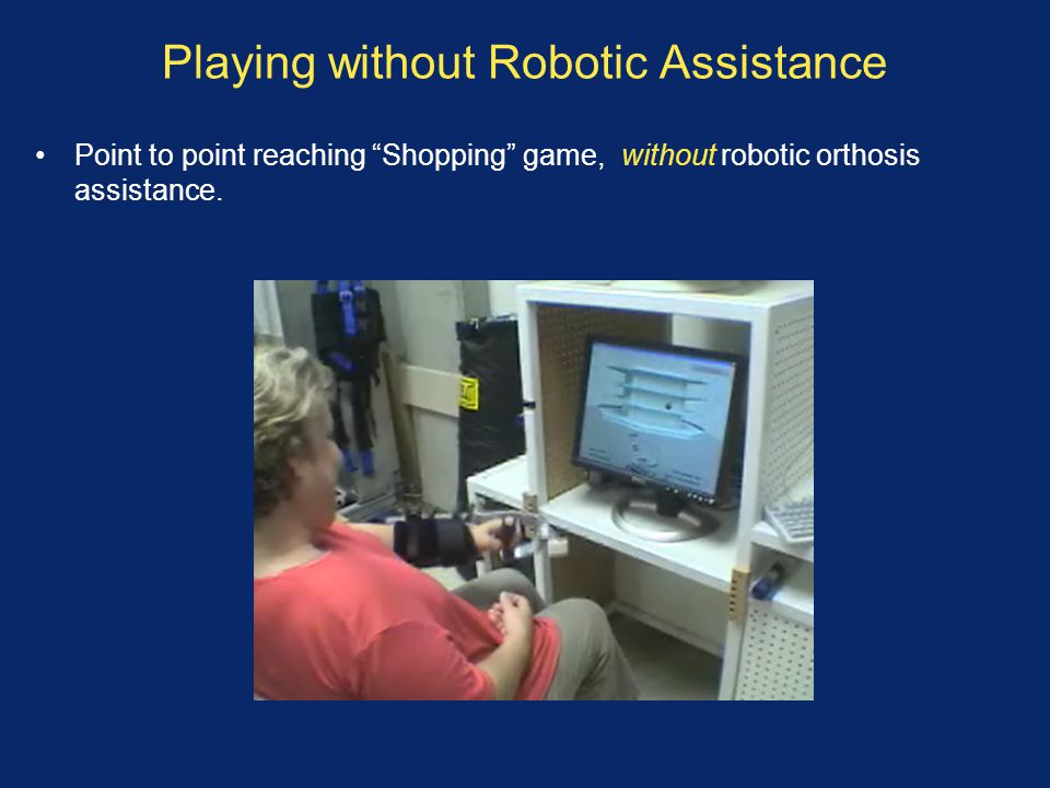 Playing without Robotic Assistance