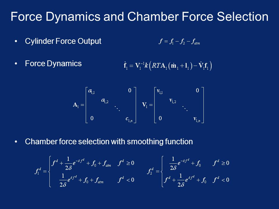 Force Dynamics and Chamber Force Selection