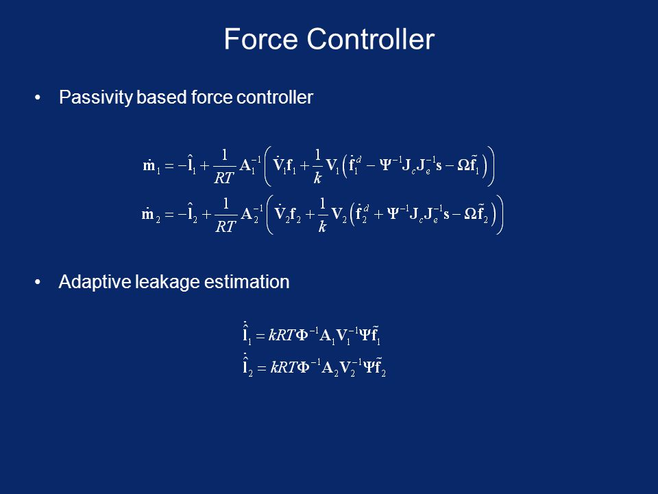 Force Controller Passivity based force controller