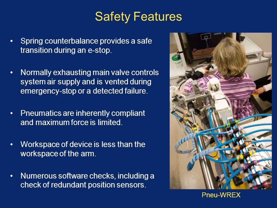 Safety Features Spring counterbalance provides a safe transition during an e-stop.