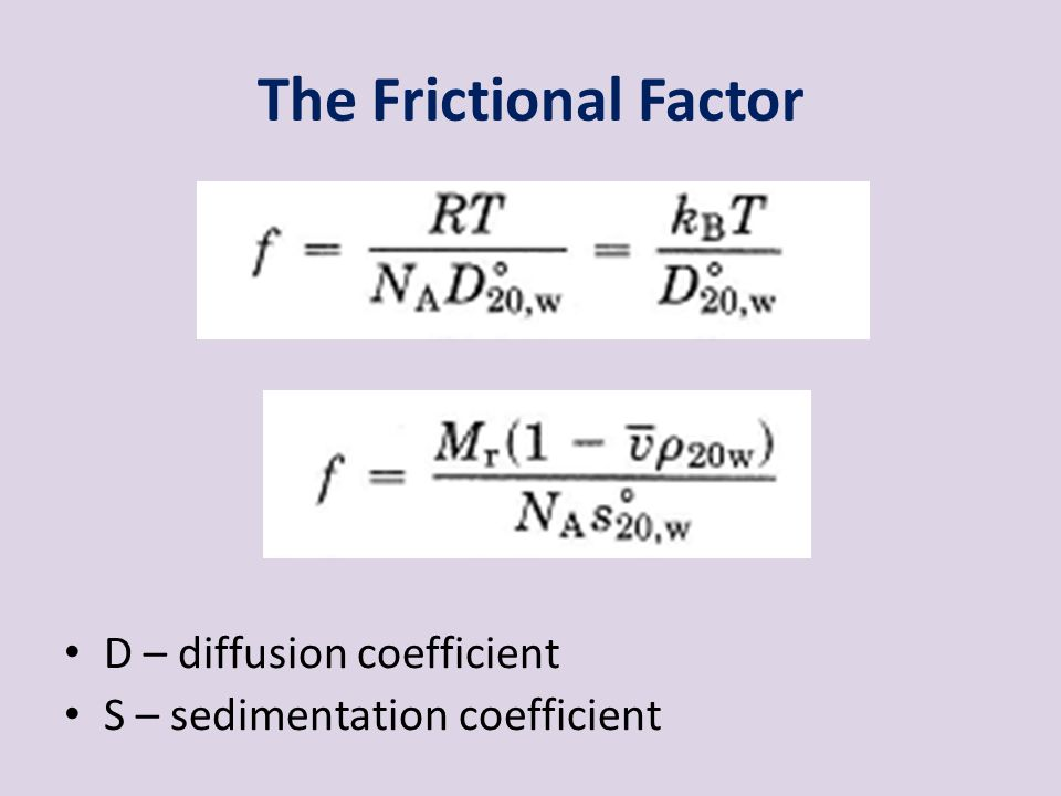 The Frictional Factor D – diffusion coefficient