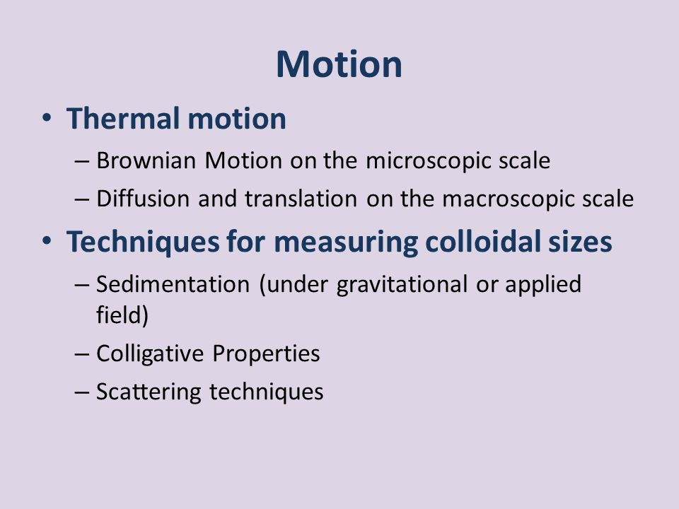 Motion Thermal motion Techniques for measuring colloidal sizes