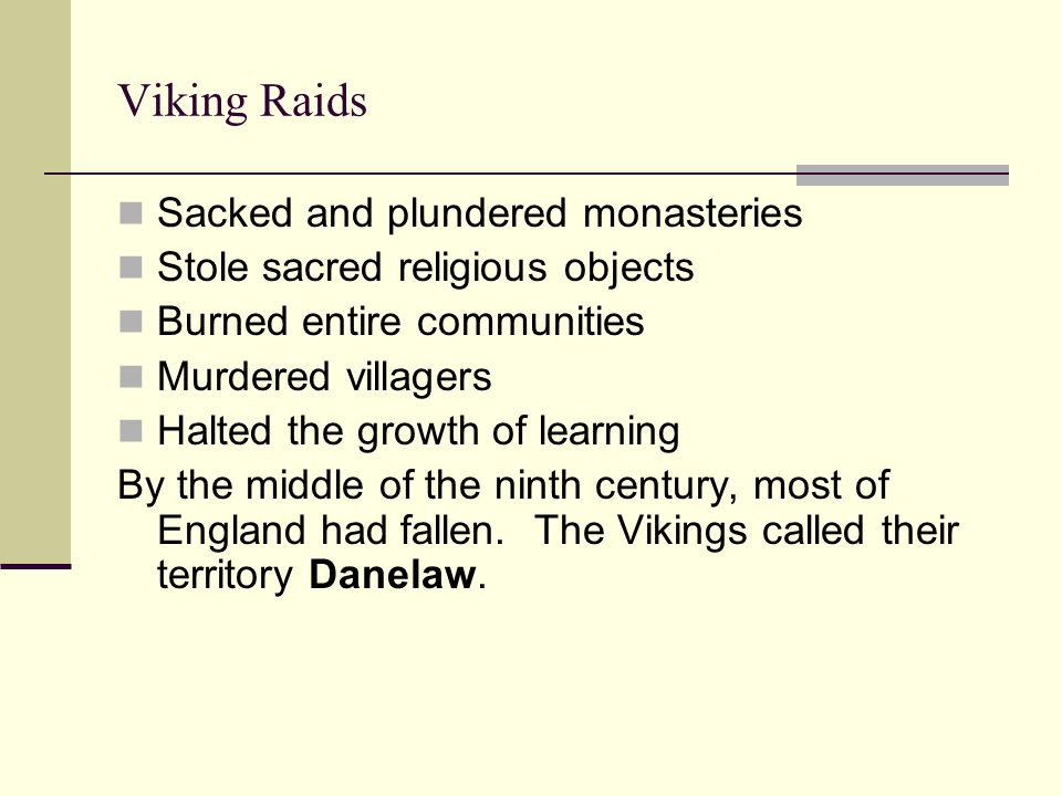 Viking Raids Sacked and plundered monasteries