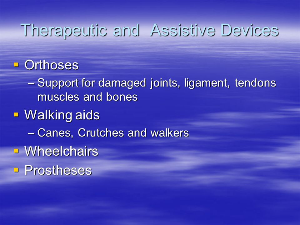 Therapeutic and Assistive Devices