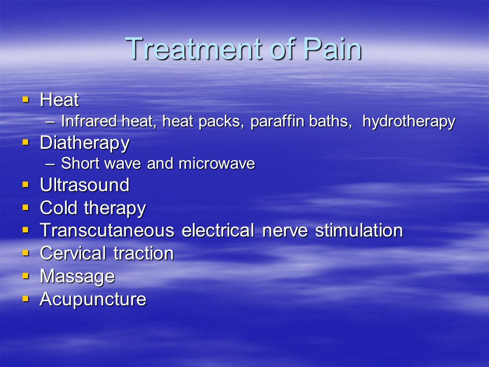 Treatment of Pain Heat Diatherapy Ultrasound Cold therapy