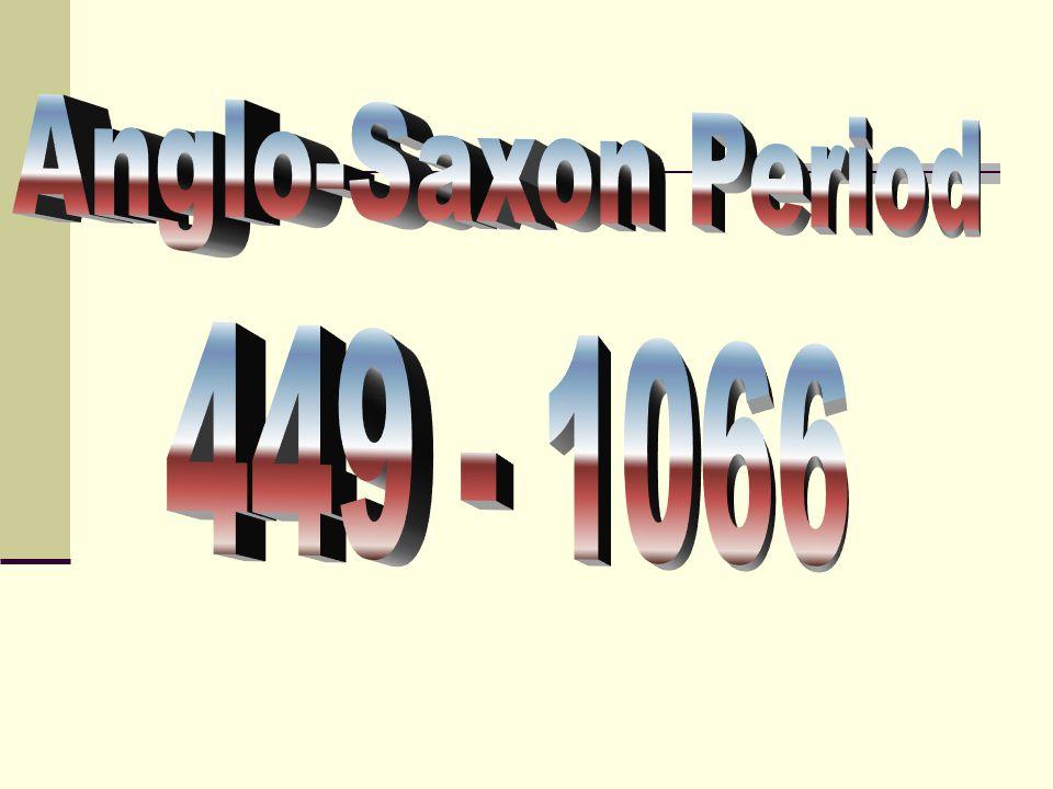 Anglo-Saxon Period 449 - 1066