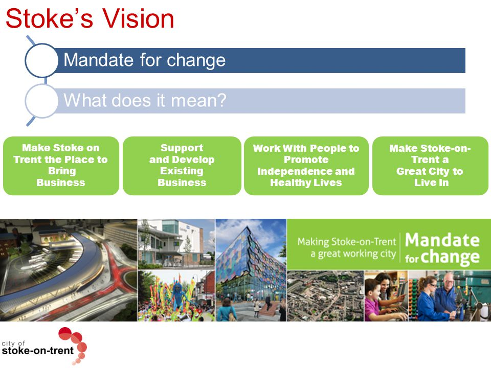 Stoke's Vision Mandate for change What does it mean