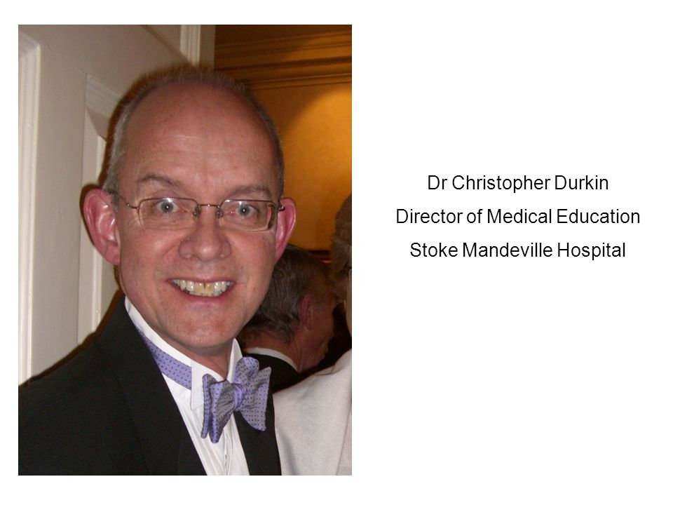 Director of Medical Education Stoke Mandeville Hospital