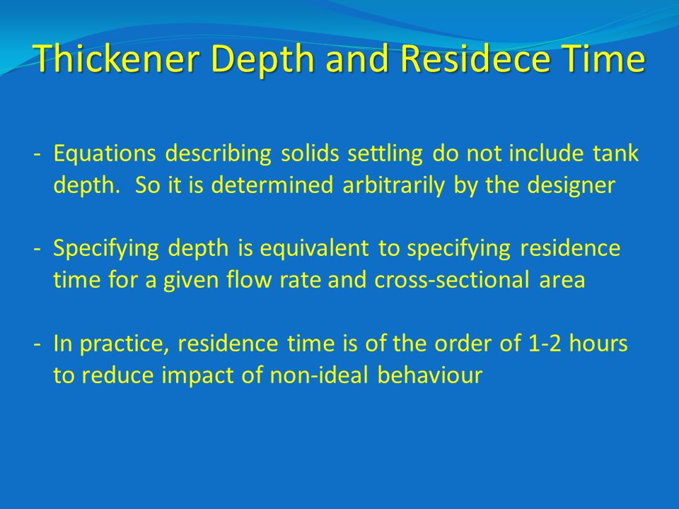 Thickener Depth and Residece Time