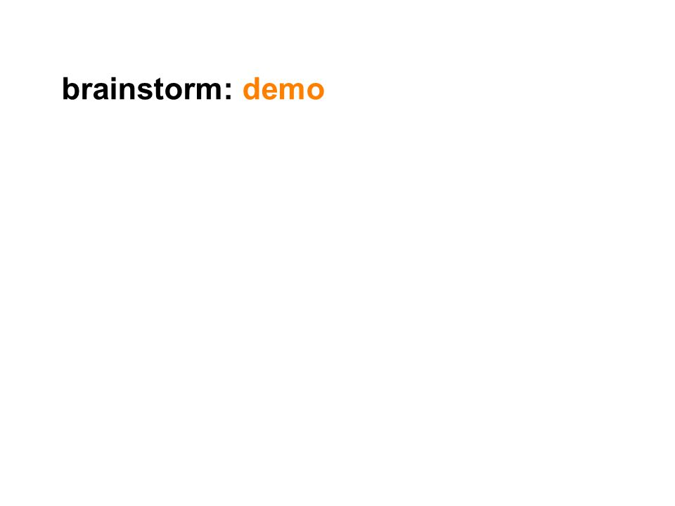 brainstorm: demo