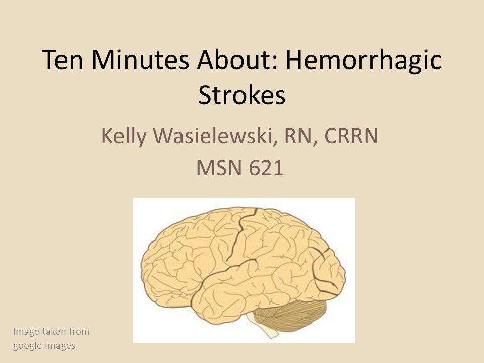 Ten Minutes About: Hemorrhagic Strokes