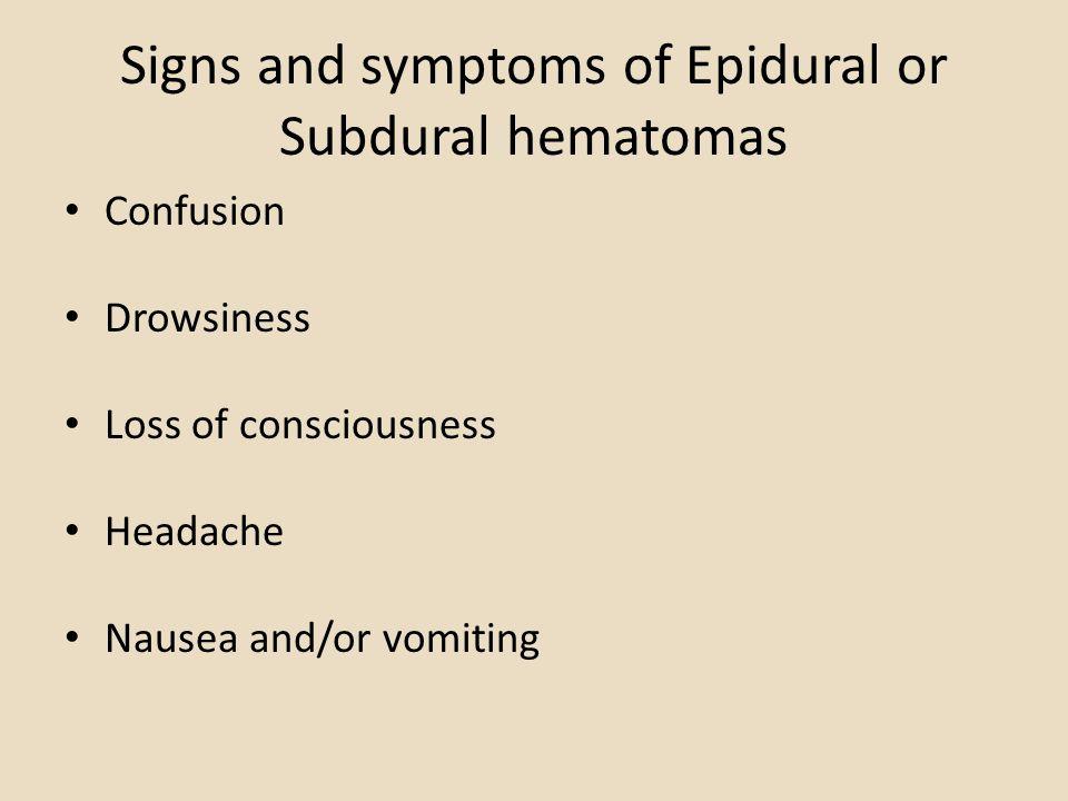 Signs and symptoms of Epidural or Subdural hematomas