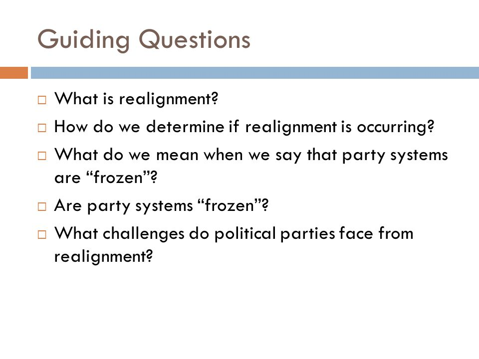 Guiding Questions What is realignment