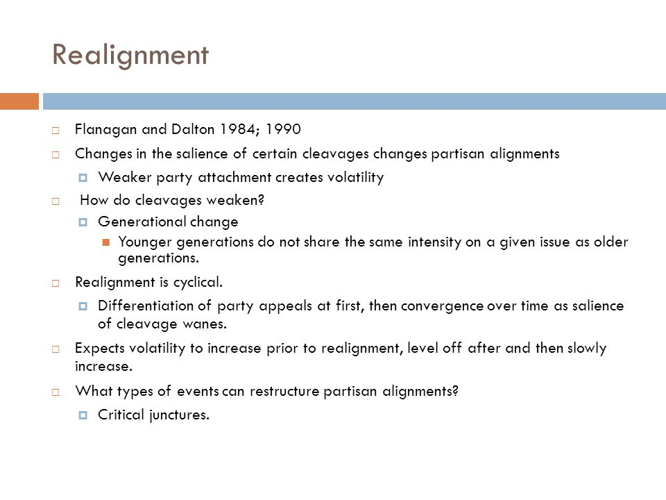 Realignment Flanagan and Dalton 1984; 1990