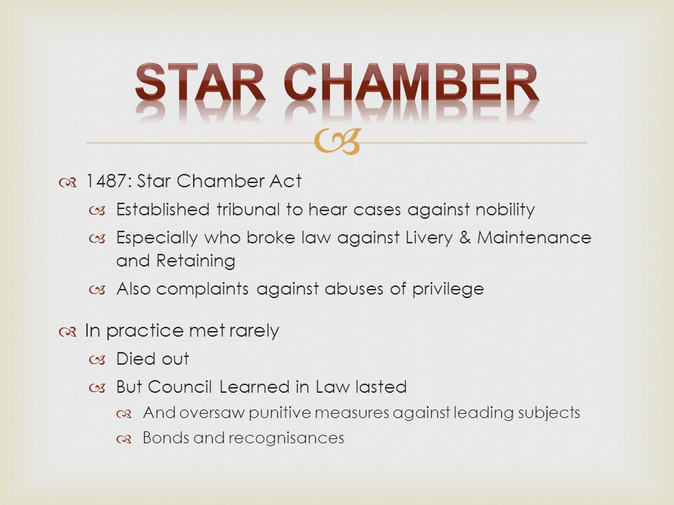 Star Chamber 1487: Star Chamber Act In practice met rarely