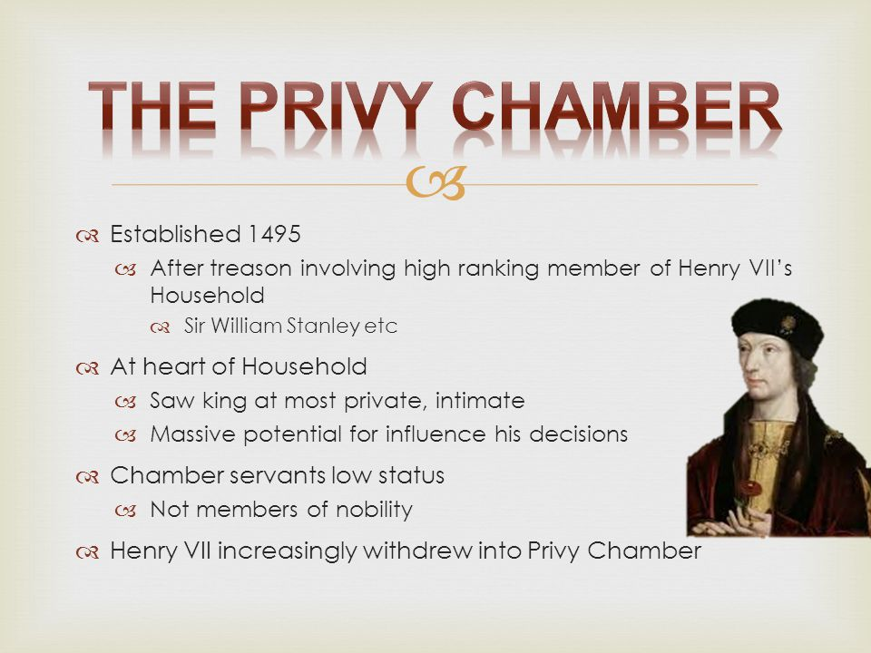 The Privy Chamber Established 1495 At heart of Household
