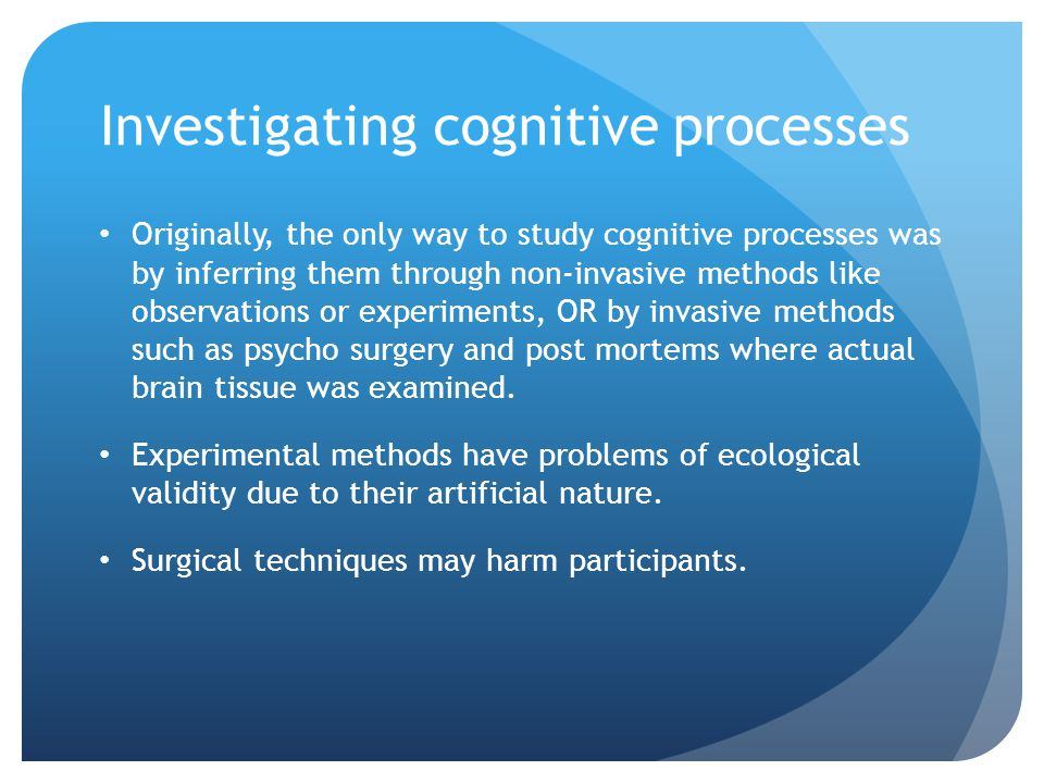 Investigating cognitive processes
