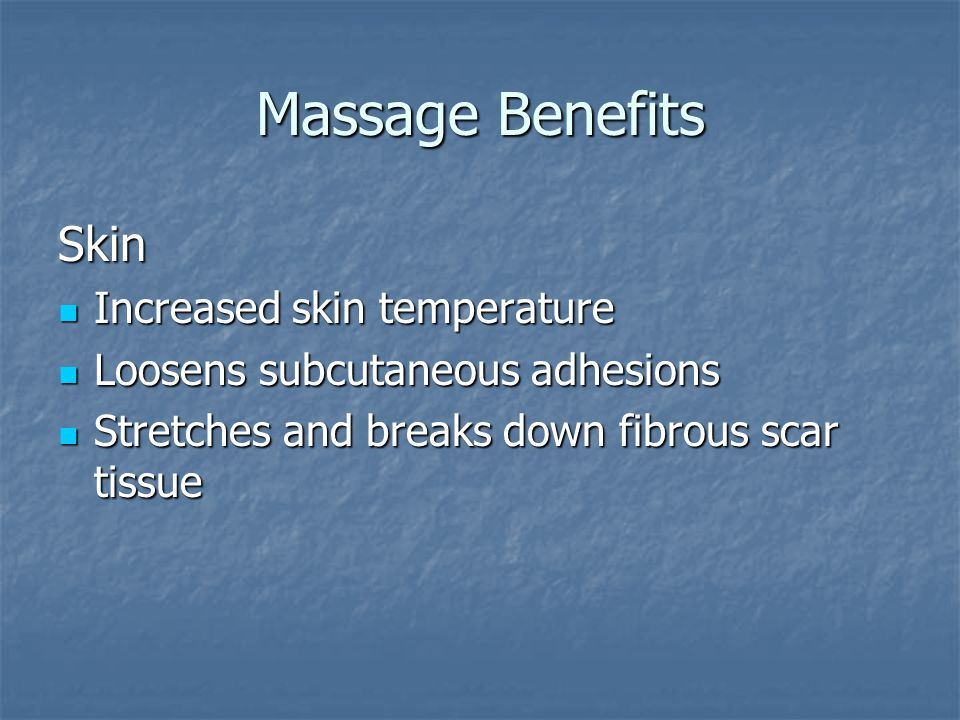 Massage Benefits Skin Increased skin temperature