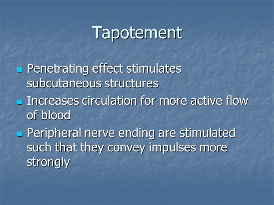 Tapotement Penetrating effect stimulates subcutaneous structures