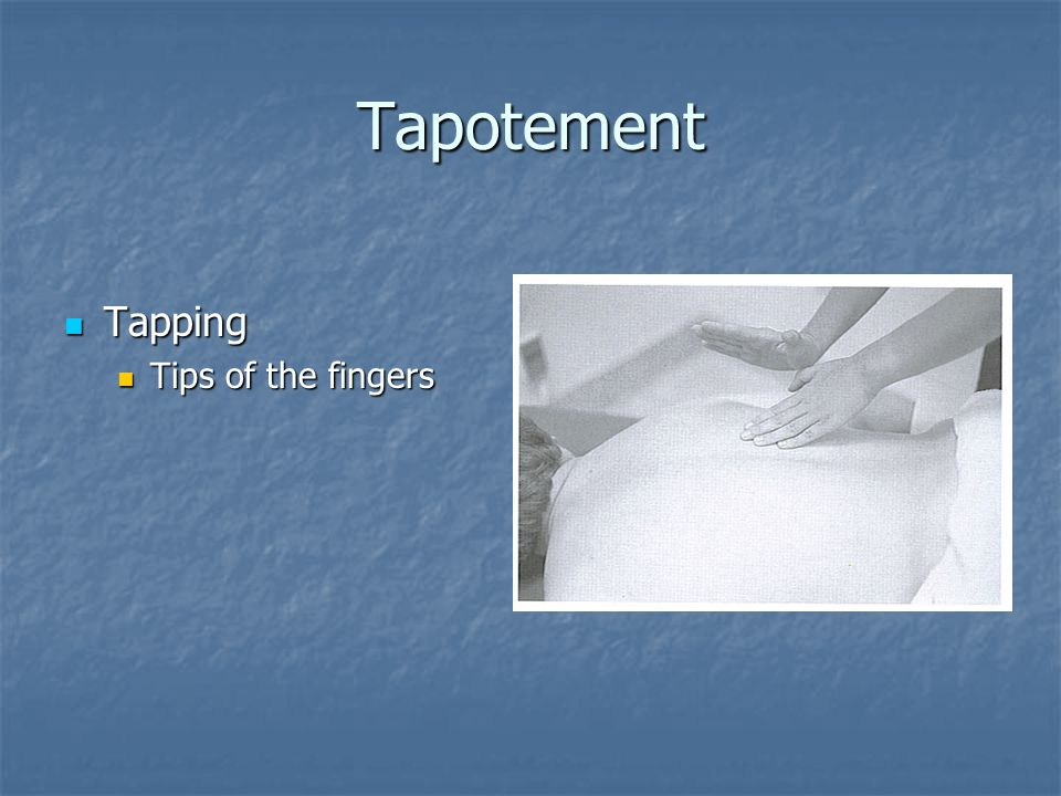 Tapotement Tapping Tips of the fingers