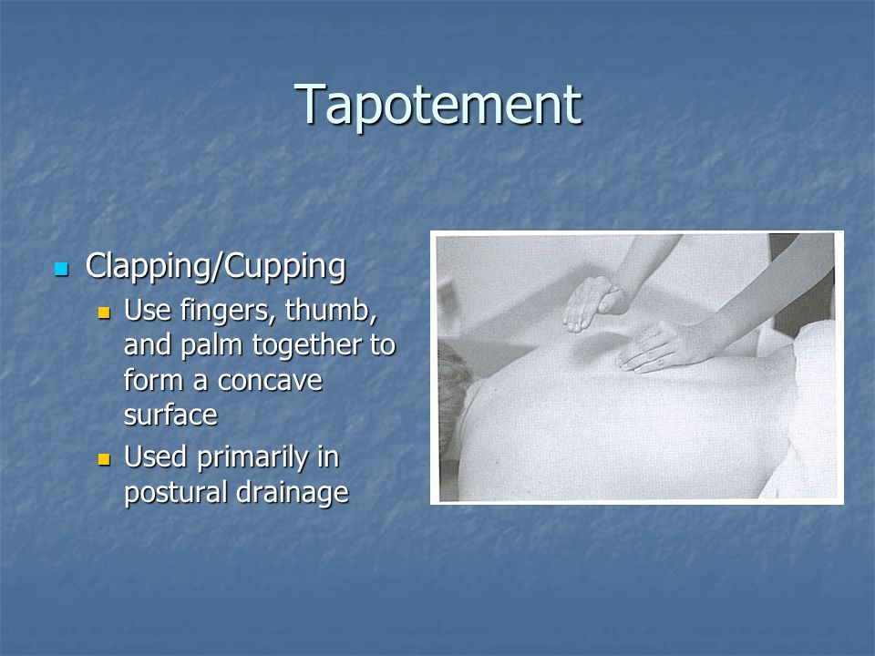 Tapotement Clapping/Cupping