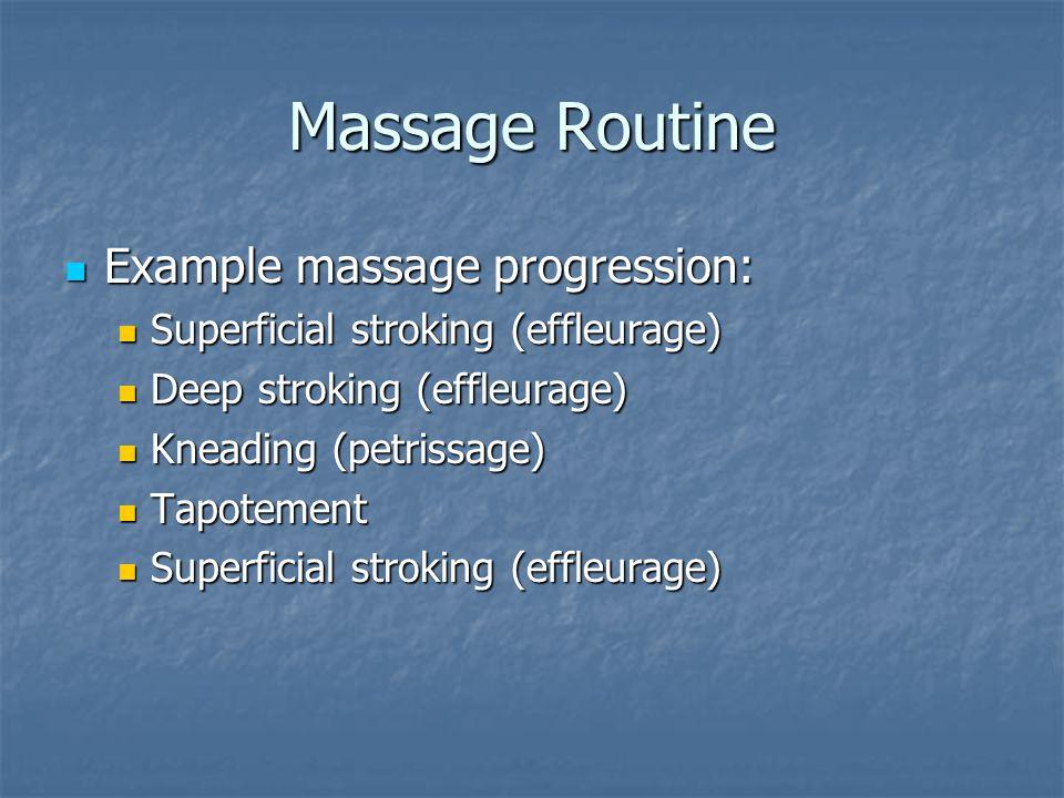 Massage Routine Example massage progression: