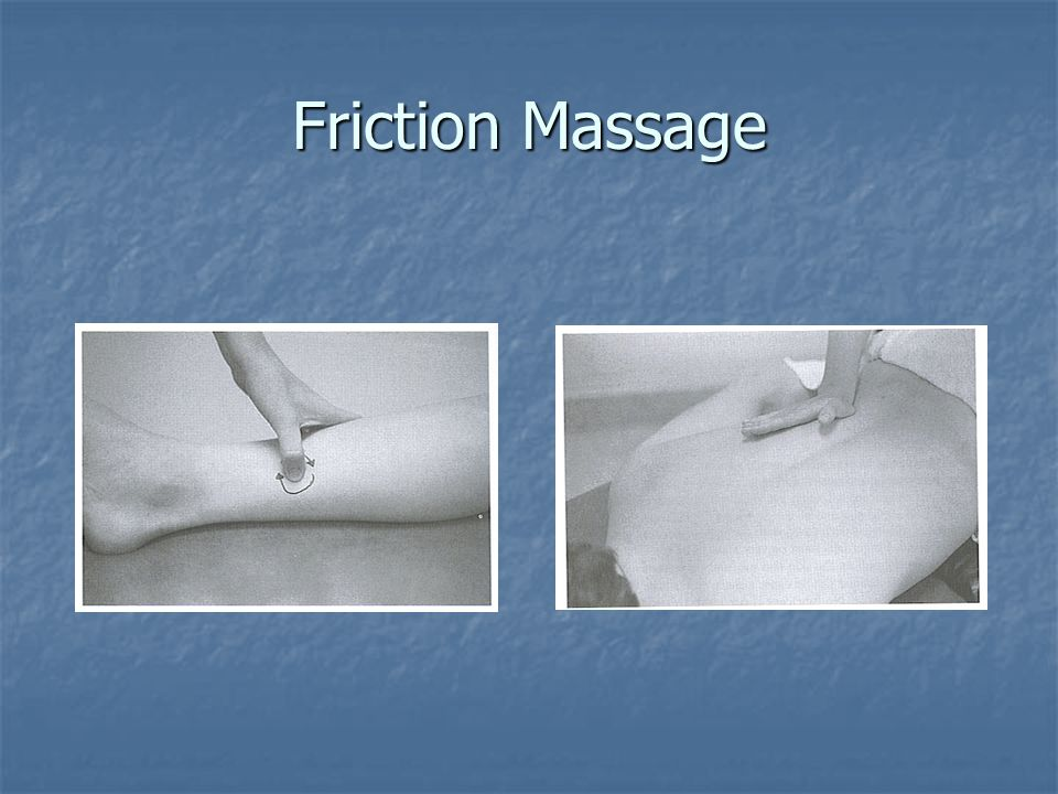 Friction Massage