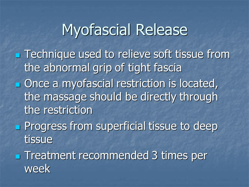 Myofascial Release Technique used to relieve soft tissue from the abnormal grip of tight fascia.