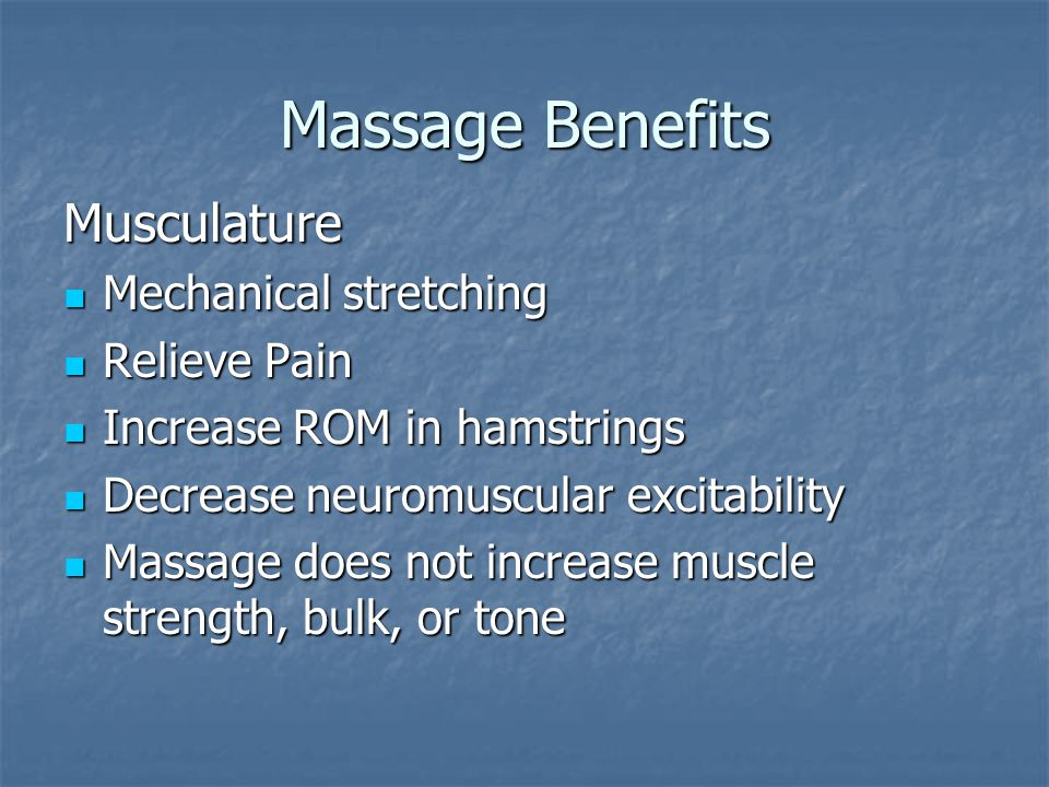 Massage Benefits Musculature Mechanical stretching Relieve Pain