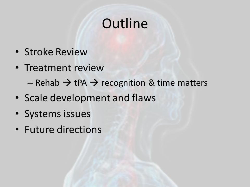 Outline Stroke Review Treatment review Scale development and flaws