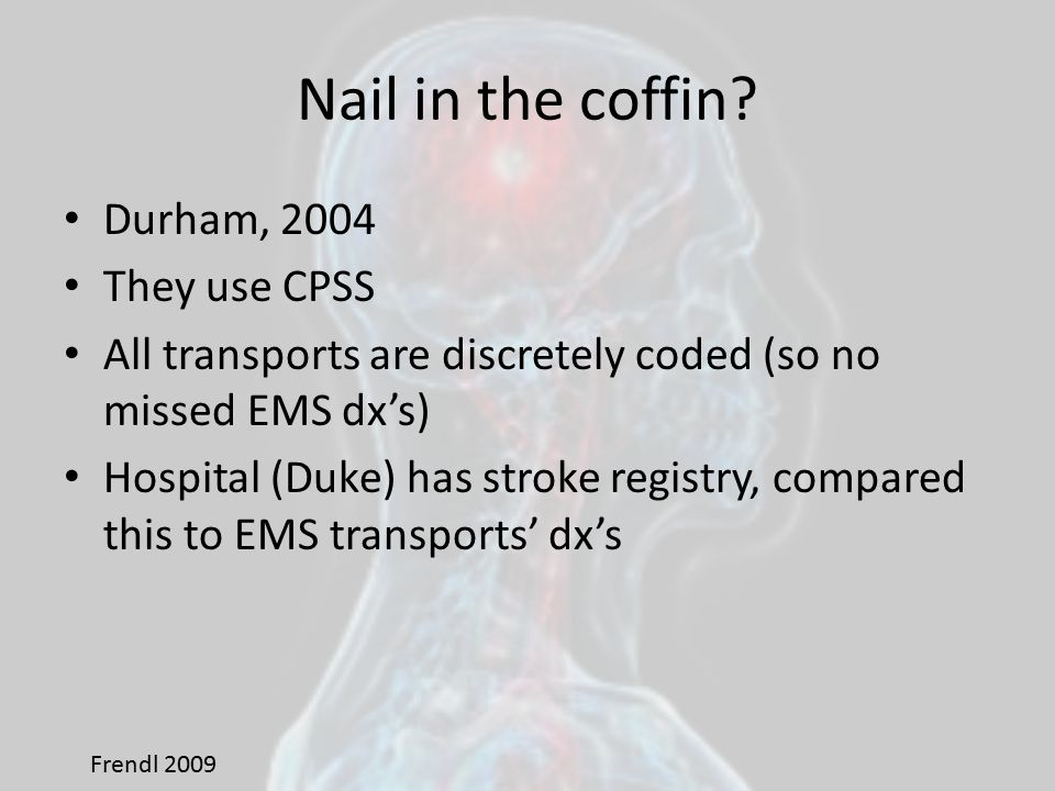 Nail in the coffin Durham, 2004 They use CPSS