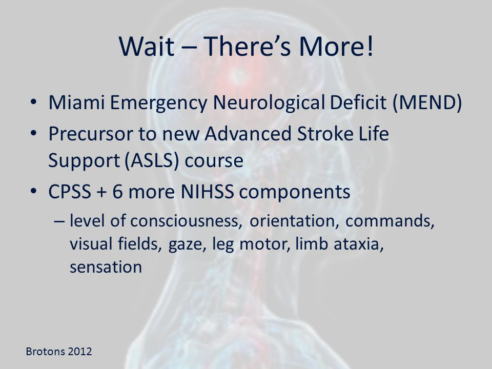 Wait – There's More! Miami Emergency Neurological Deficit (MEND)