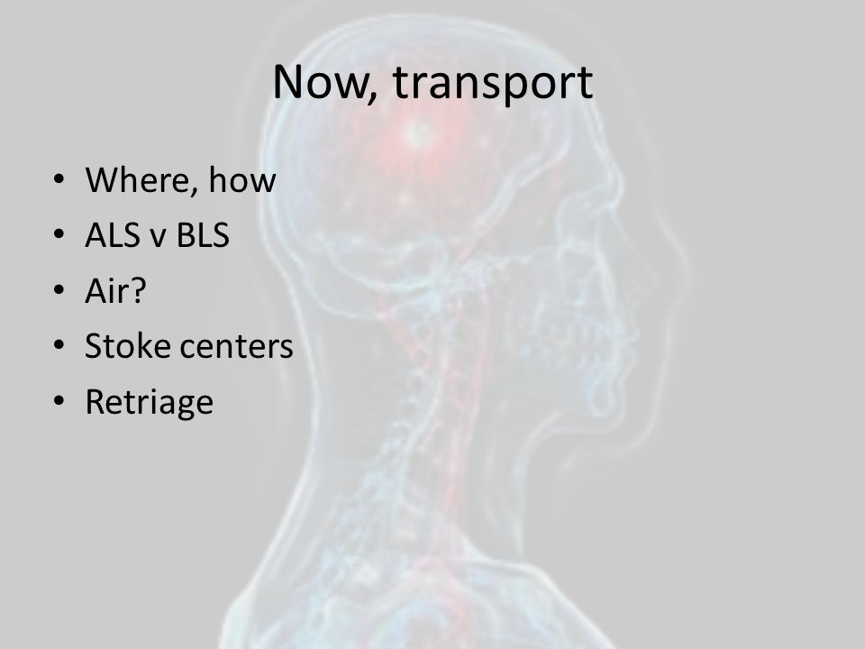Now, transport Where, how ALS v BLS Air Stoke centers Retriage
