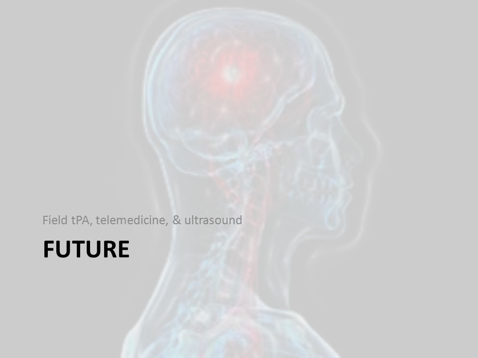 Field tPA, telemedicine, & ultrasound