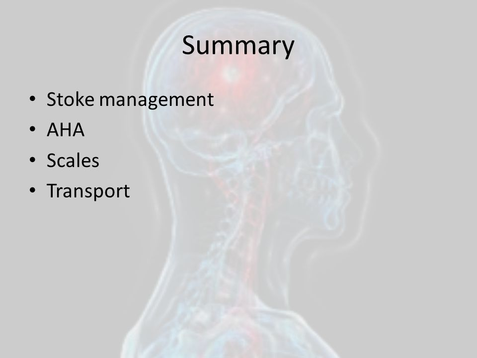 Summary Stoke management AHA Scales Transport