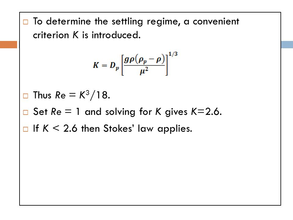 To determine the settling regime, a convenient criterion K is introduced.
