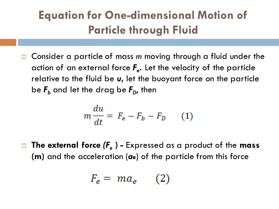 Equation for One-dimensional Motion of Particle through Fluid