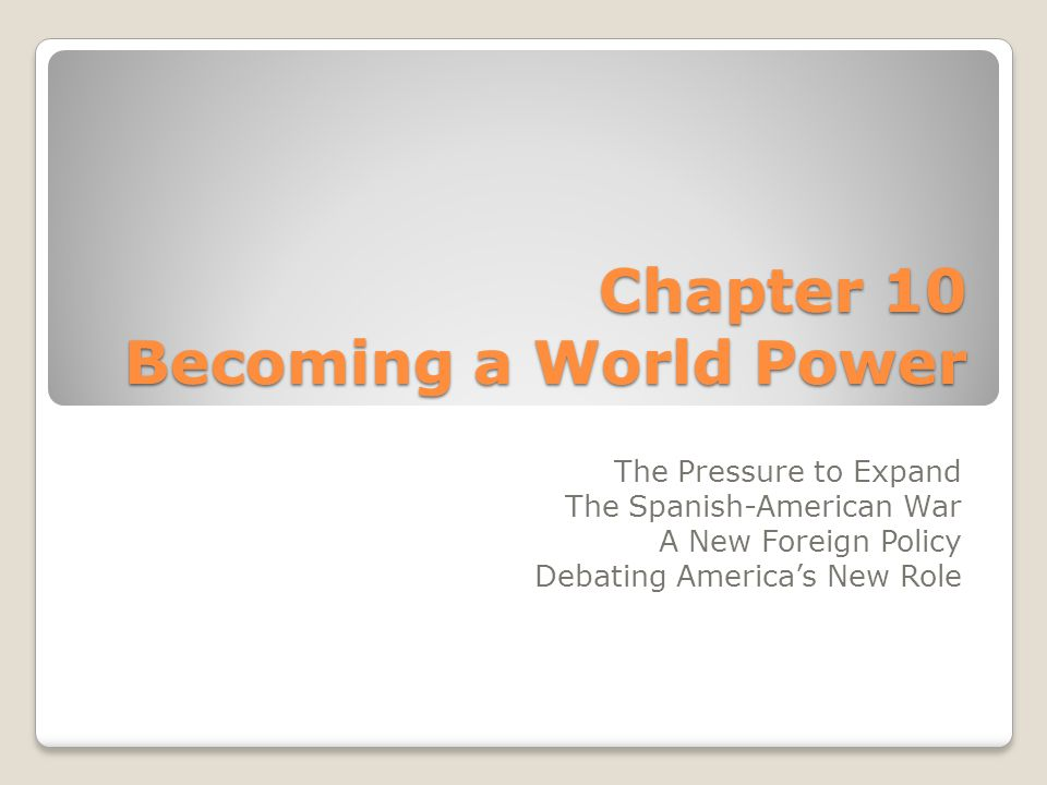 Chapter 10 Becoming a World Power