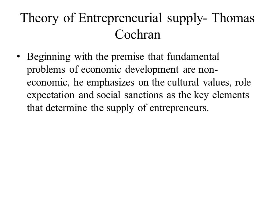 Theory of Entrepreneurial supply- Thomas Cochran