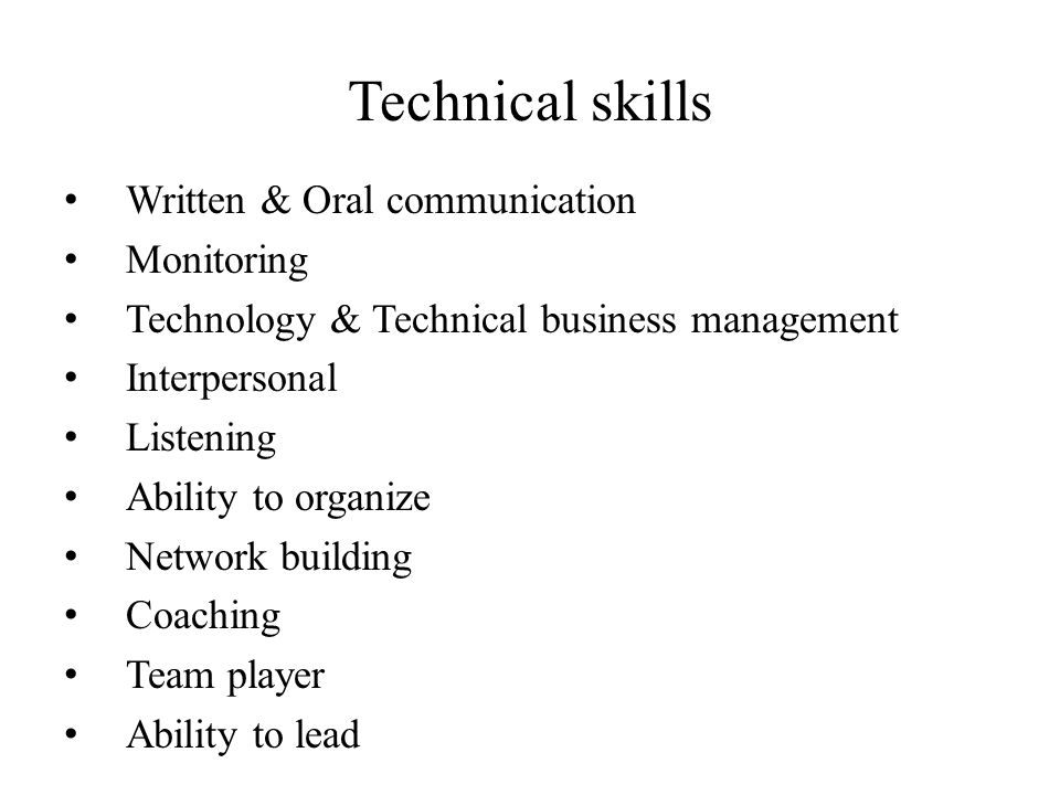 Technical skills Written & Oral communication Monitoring