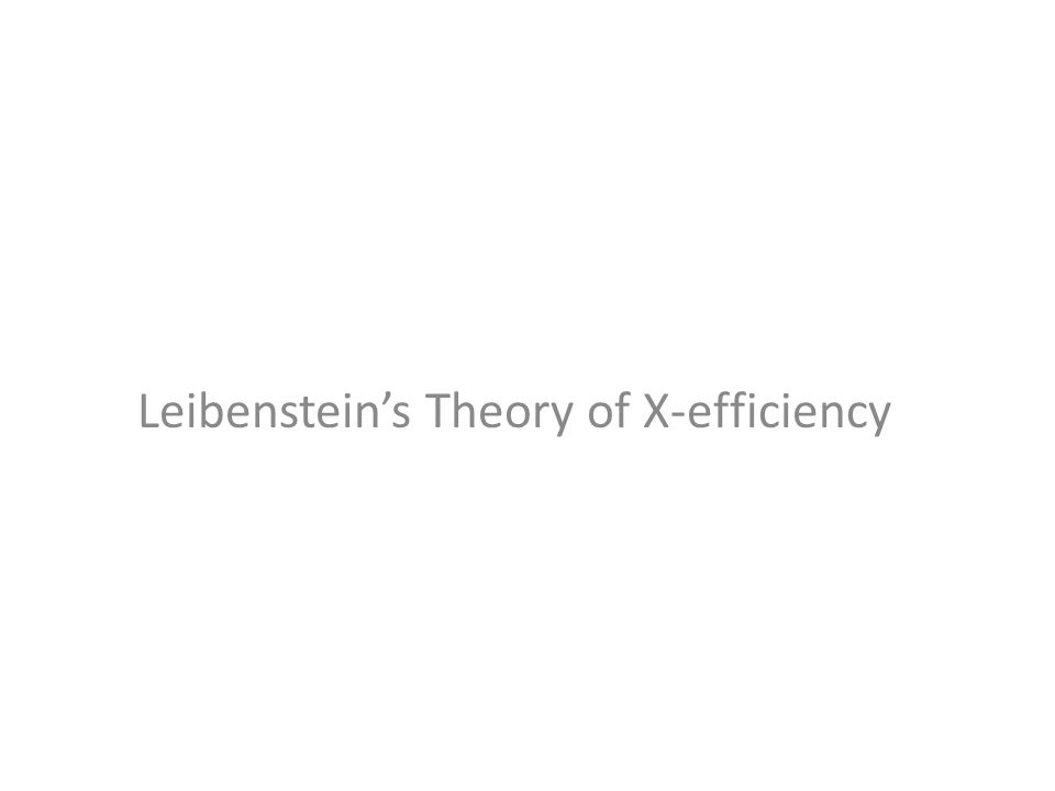Leibenstein's Theory of X-efficiency