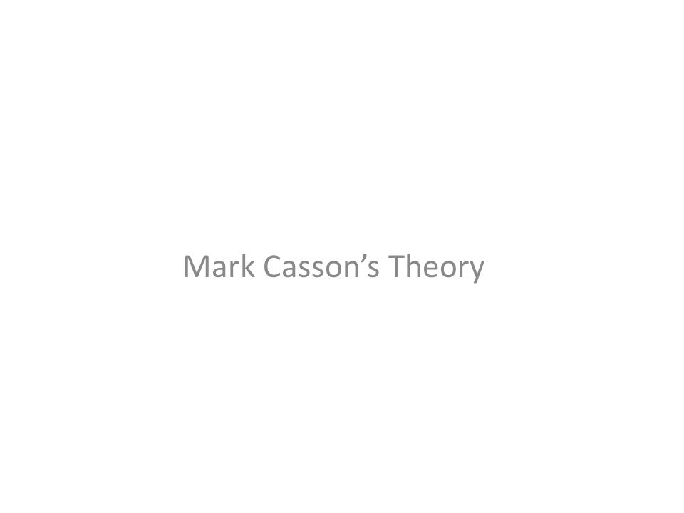 Mark Casson's Theory