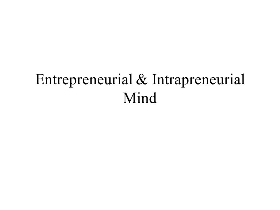 Entrepreneurial & Intrapreneurial Mind