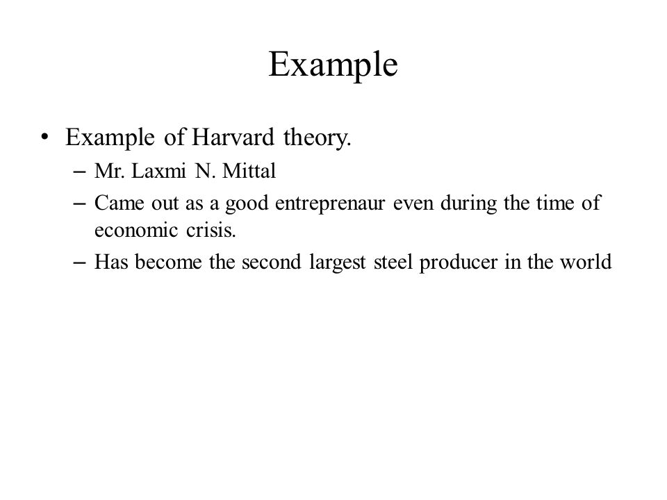 Example Example of Harvard theory. Mr. Laxmi N. Mittal