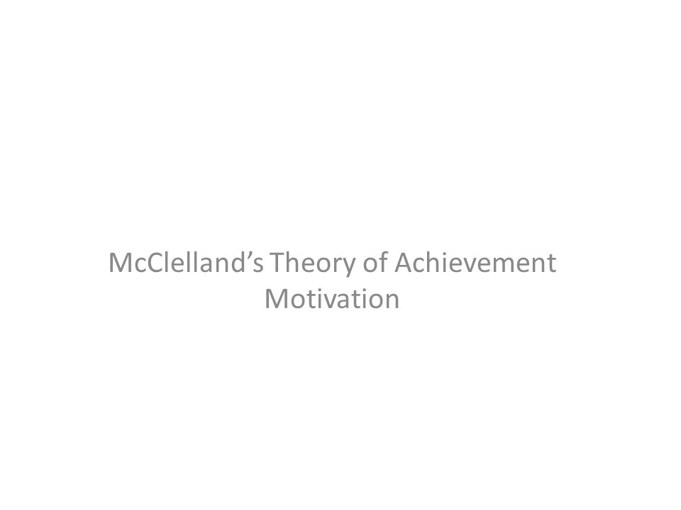 McClelland's Theory of Achievement Motivation