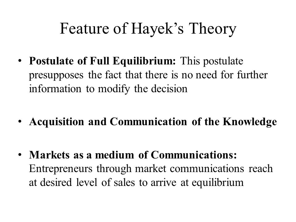 Feature of Hayek's Theory