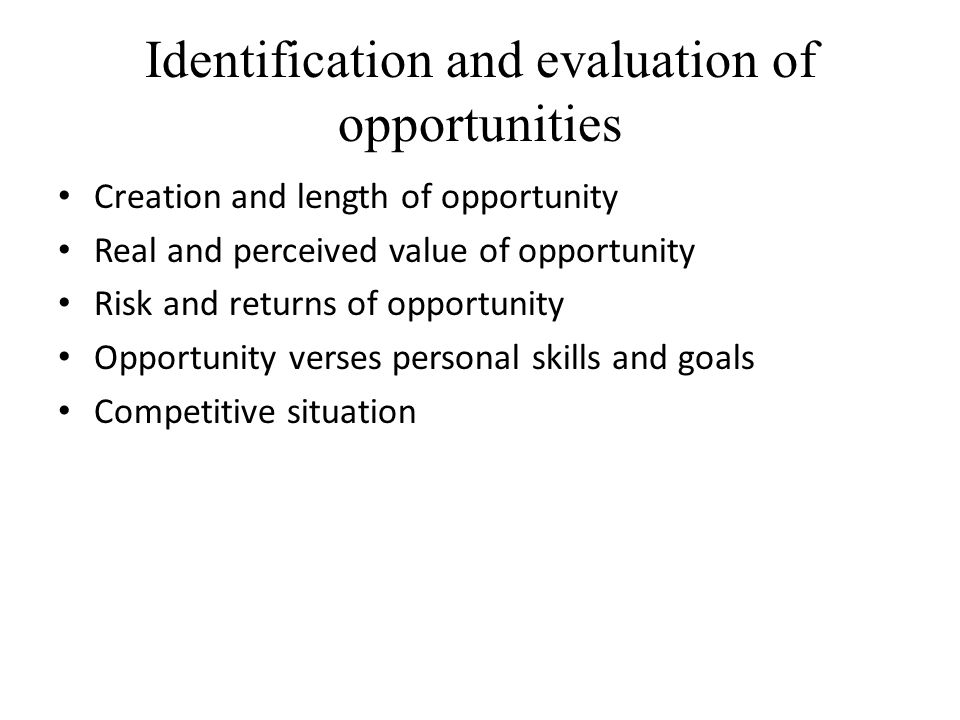 Identification and evaluation of opportunities