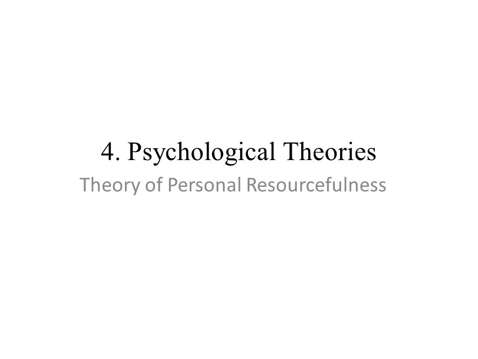 4. Psychological Theories